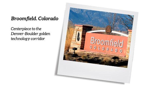 Broomfield, Colorado Centerpiece to the Denver-Boulder golden technology corridor